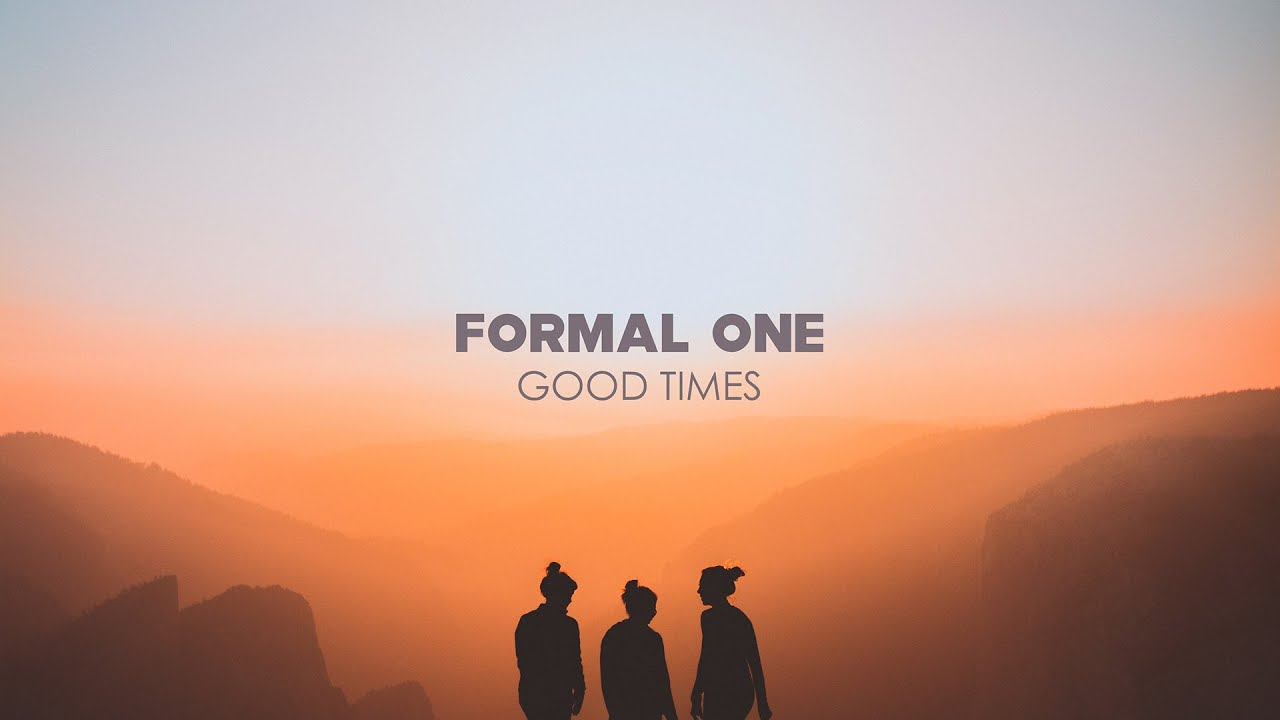 Formal One - Good Times