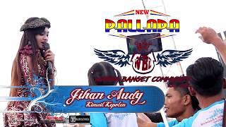 Download lagu Jihan Audy - Kimcil Kepolen, New Pallapa Live WBC Banget - Kudus