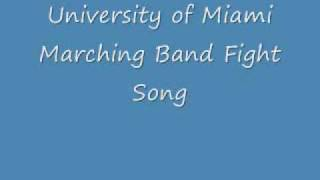 University of Miami Marching Band Fight Song