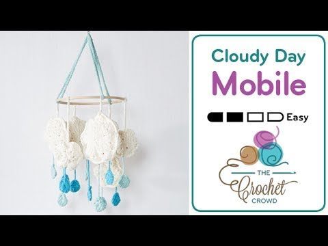 How to Crochet A Mobile: ☁️  Cloudy Day