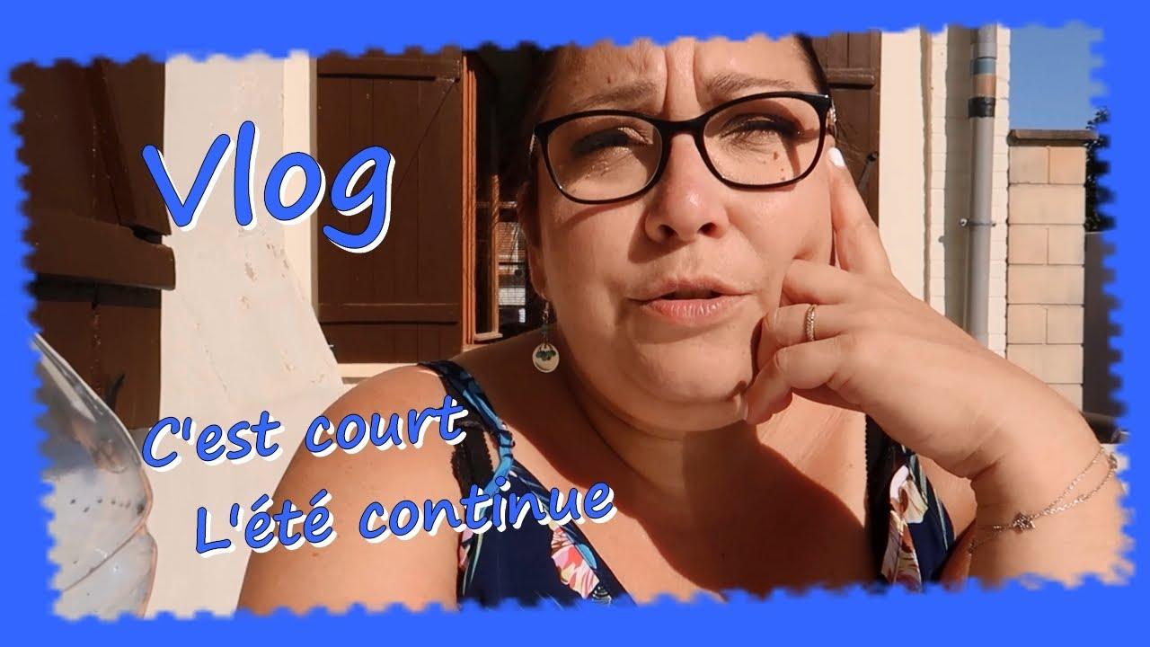 Vlog (14-20sept) ... C'est court L'été continue ...