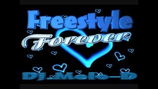 forever freestyle mix - Dj.Melo-D _ Freestyle mix _ Chicago _ Freestylemuzik