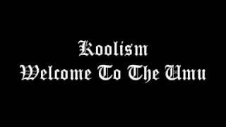 Koolism - Welcome To The Umu