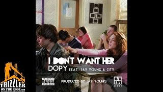 DopY ft. Jay Young, City - I Dont Want Her [Prod. Jay Young] [Thizzler.com]