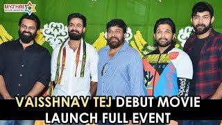 Panja Vaisshnav Tej Debut Movie Launch   Chiranjeevi   Allu Arjun   Sai Dharam Tej   Varun Tej