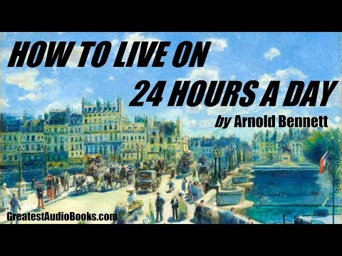 HOW TO LIVE ON 24 HOURS A DAY - FULL AudioBook | GreatestAudioBooks.com V2