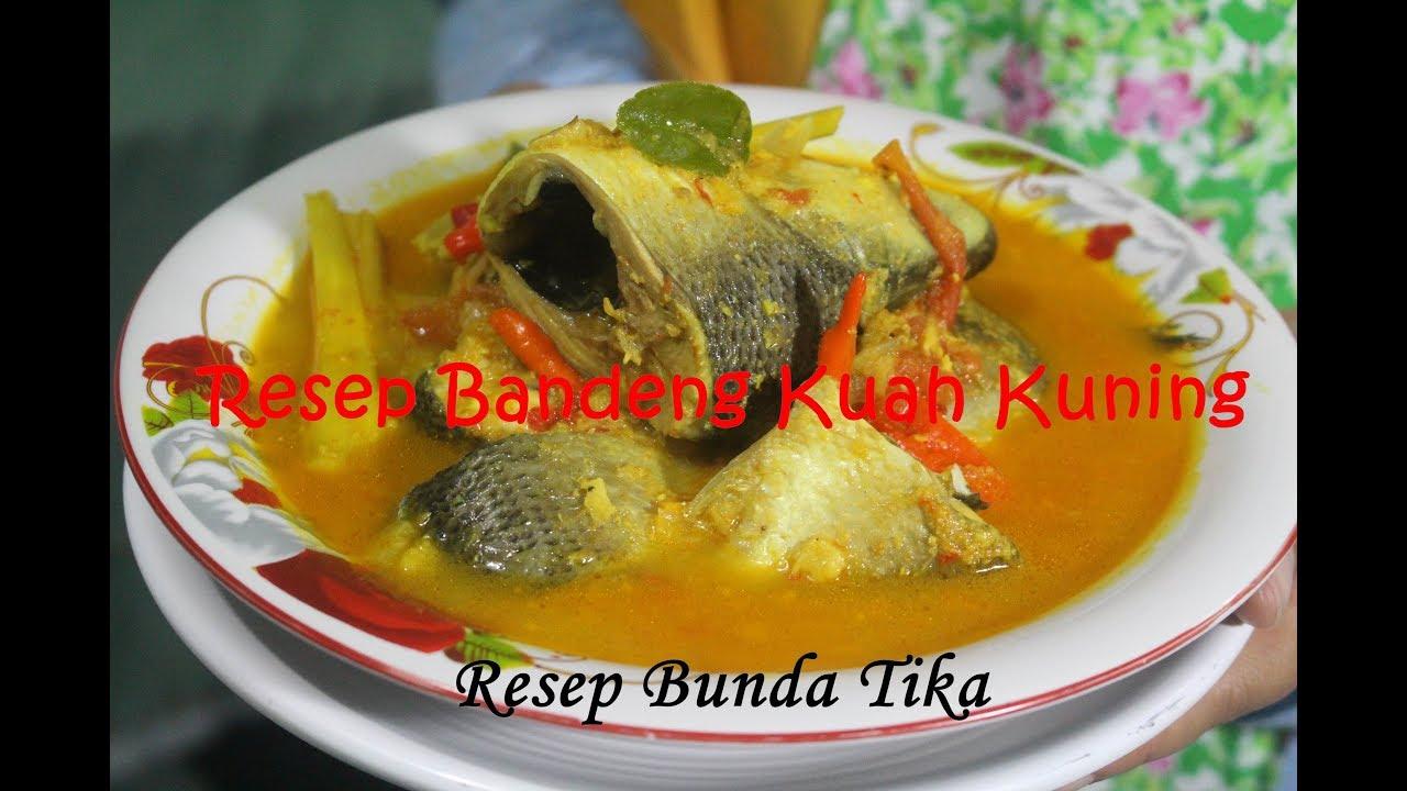 Resep Ikan Bandeng Kuah Kuning Paling Enak Dan Praktis Youtube