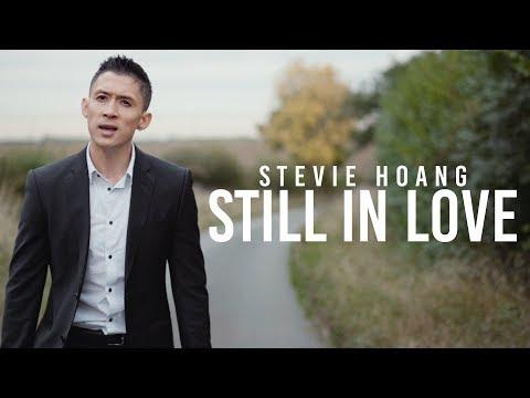 Stevie Hoang - Still In Love (Official Music Video)