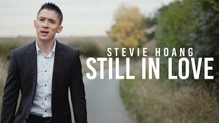 Stevie Hoang - Still In Love (Official Music Video)