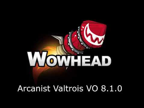 Arcanist Valtrois - Voice Over 8.1.0