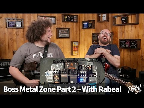 That Pedal Show – Boss Metal Zone: Part 2 With Rabea Massaad
