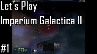 Let's Play Imperium Galactica II - Entry 1 - Visiting an Old Friend (1/5)