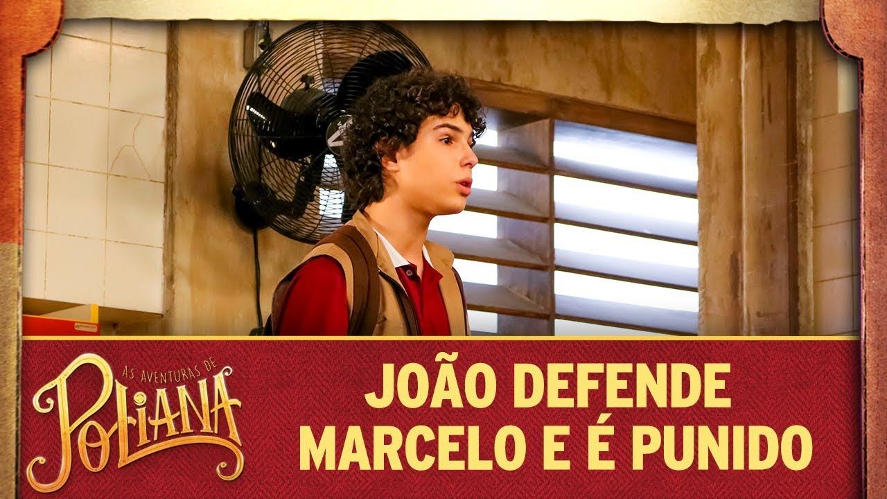 João defende Marcelo e é punido | As Aventuras de Poliana