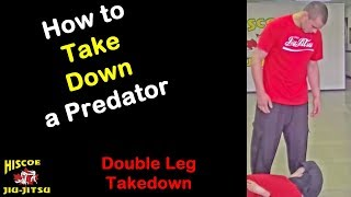How to takedown a predator - Double Leg - Hiscoe Jiu-Jitsu