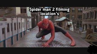 Spider man 2 filming location's