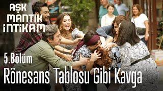 Kavgaya Bakın Bebeğim Gibi - Aşk Mantık İntikam 5.