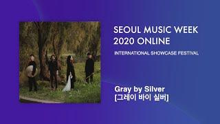 Gray by Silver (그레이 바이 실버) | Seoul Music Week 2020