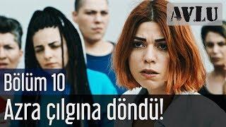 Gambar cover Avlu 10. Bölüm - Azra Çılgına Döndü!