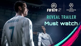 FIFA 19/ Offlicial reveal trailer launch with UEFA champion league by Lost gaming 2
