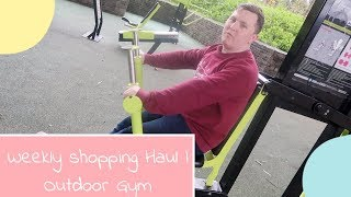 WEEKLY SHOPPING HAUL | OUTDOOR GYM