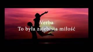 Verba - To była zajebista miłość (Udostępniaj, nie kopiuj ) thumbnail