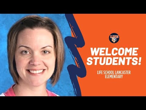 Principal Welcome Message: Life School Lancaster Elementary