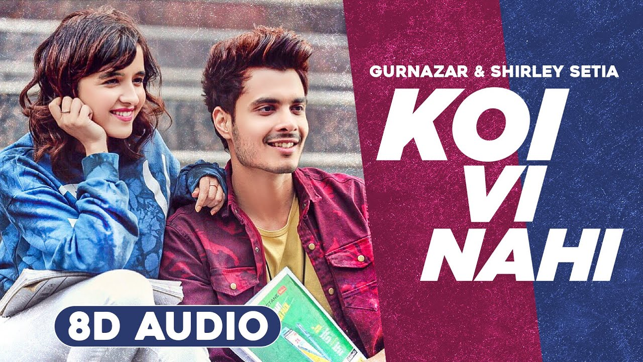 Koi Vi Nahi (8D Audio🎧) | Shirley Setia | Gurnazar | Rajat Nagpal | Latest Punjabi Song 2020