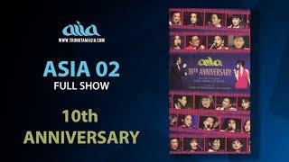 Full Live show |  10th Anniversary ASIA | Asia 2