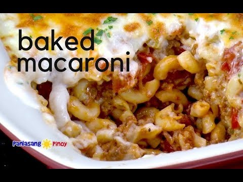 Baked Macaroni Filipino Style With White Sauce And Cheese Panlasang Pinoy