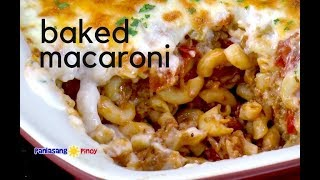 [Panlasang Pinoy] How to Cook Baked Macaroni