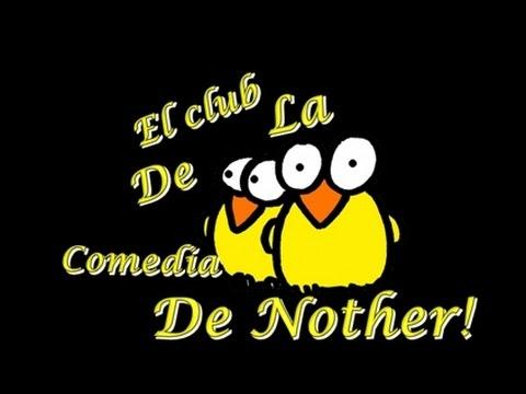 El Club De La Comedia De Nother!
