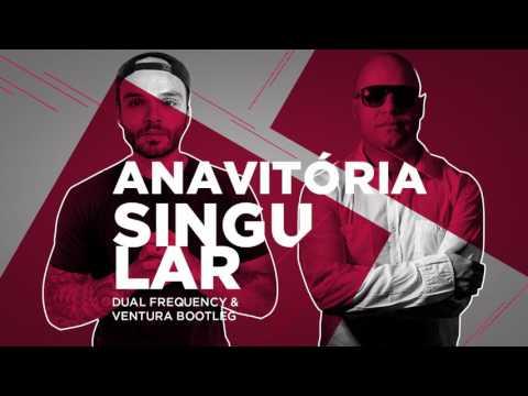 Anavitória - Singular (Dual Frequency & Ventura Bootleg)