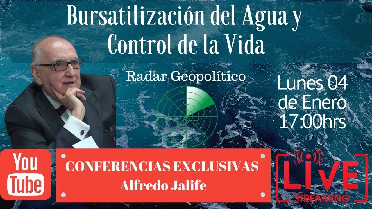 Bursatilización del Agua y  Control de la Vida | Radar Geopolítico En Vivo | Alfredo Jalife