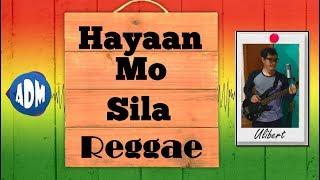 Hayaan Mo Sila - Reggae by Ulibert - Stafaband
