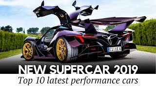 10 NEW Supercars and Sports Vehicles Prepared to Shock the World in 2019