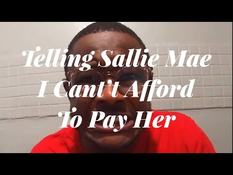 Telling Sallie Mae I Can't Afford To Pay Her 🤕