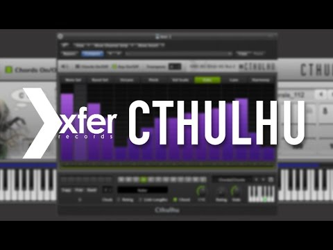 Cthulhu By Xfer Records 'How To Use' - The Chord Section