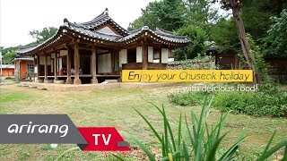 [Arirang TV] CHUSEOK - Korean Thanksgiving Day