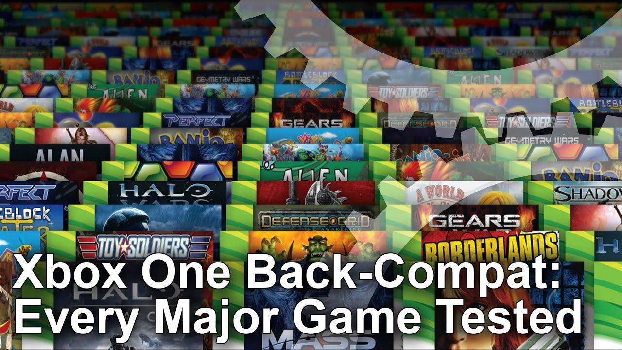 Xbox One Backward Compatibility Every Major Game Tested
