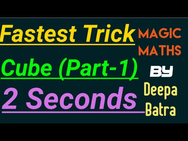 Easiest Method to find the cube of any two digits number within just 2 seconds