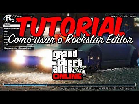 GTA 5 - COMO USAR O ROCKSTAR EDITOR [TUTORIAL PS4, XBOX ONE e PC]