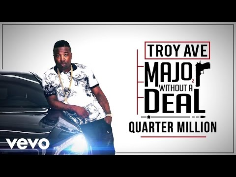 Troy Ave - Quarter Million (Audio) ft. Cam'ron