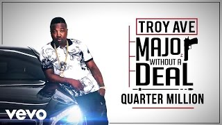 Troy Ave ft. Cam'ron - Quarter Million