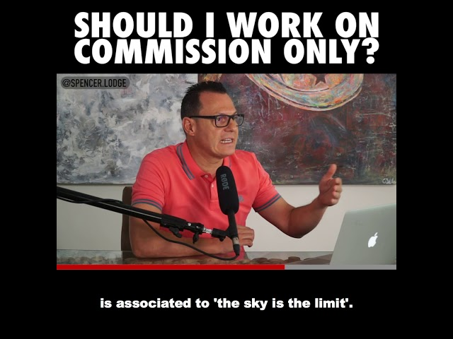 Should you avoid a commission only job? - Spencer Lodge