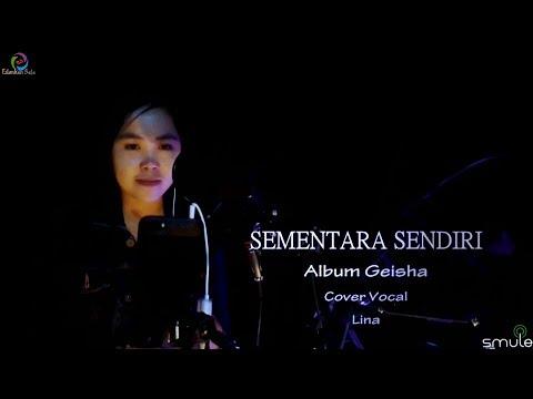 GEISHA Sementara Sendiri Cover Vocal Lina