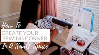 How To Create Your Sewing Corner In A Small Space