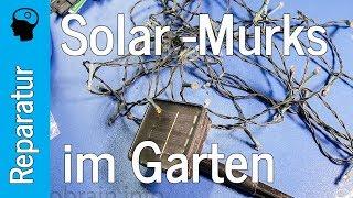 Reparatur LED Solar Gartenleuchte - Murks!