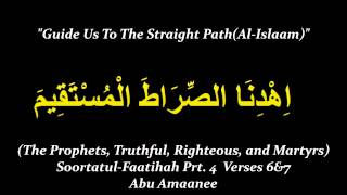 """Guide Us To The Straight Path:  The Prophets, Truthful, Righteous, and Martyrs""Faaatiha prt.4"