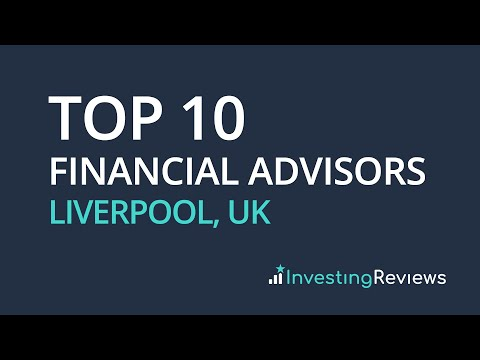Top 10 Financial Advisors Liverpool, UK