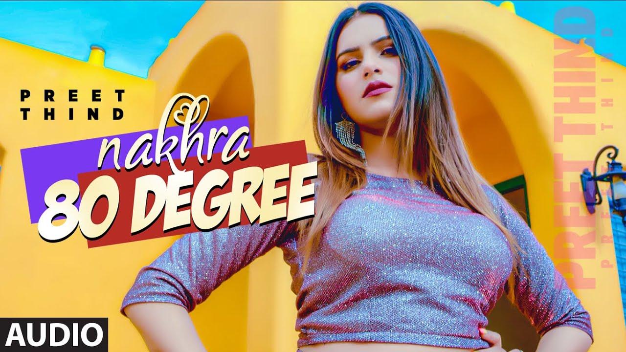 Nakhra 80 Degree (AUDIO) Preet Thind, Jeona   Armaan Maan   Parmod Sharma Rana   Latest Punjabi Song